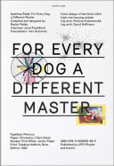 For Every Dog A Different Master